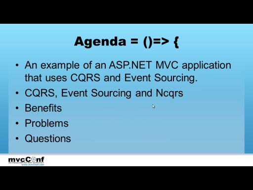 mvcConf 2 - Ashic Mahtab: CQRS and Event Sourcing with MVC 3