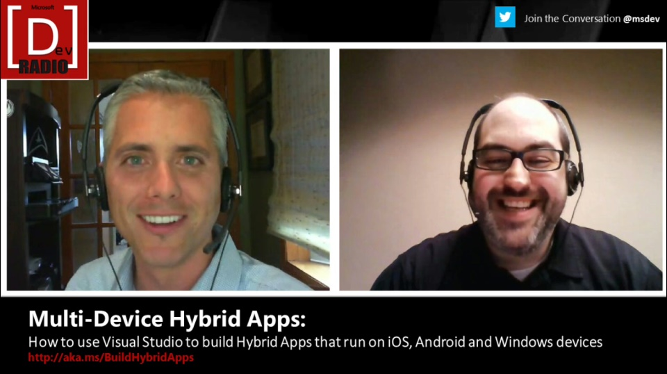 Microsoft DevRadio: How to use Visual Studio to Build Hybrid Apps that run on iOS, Android and Windows devices
