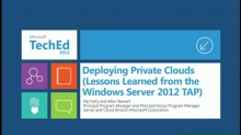 Deploying Private Clouds: Lessons Learned from the Windows Server 2012 TAP