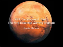 XNA Development Part 3: The Five Essential Gaming Methods
