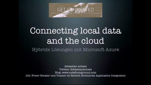 Connecting local data and the cloud - Hybride Lösungen mit Microsoft Azure.