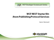 endpoint.tv Screencast - Building AtomPub services with the WCF REST Starter Kit