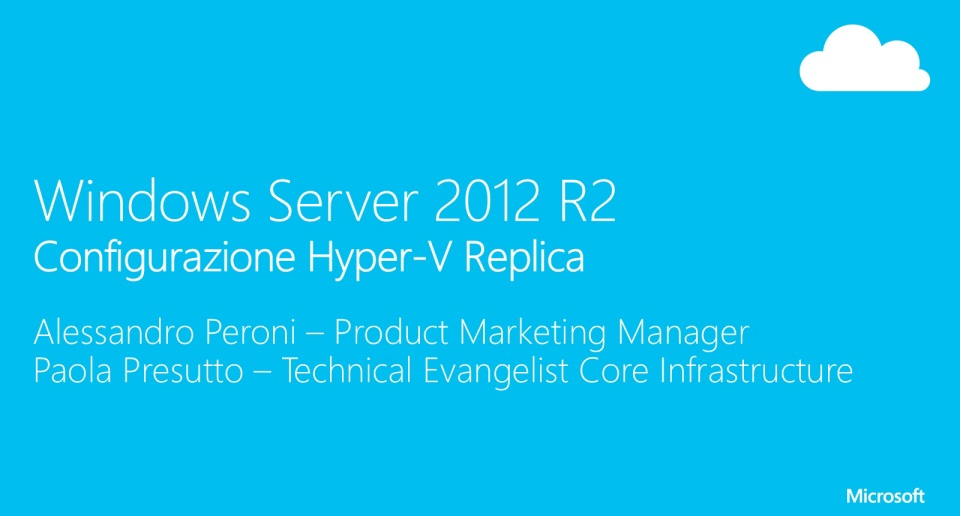 Windows Server 2012 R2 e la virtualizzazione - Hyper-V Replica