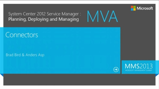MVA: System Center Service Manager 2012: Connectors