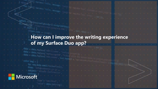 How can I improve the writing experience of my Surface Duo app? | One Dev Question