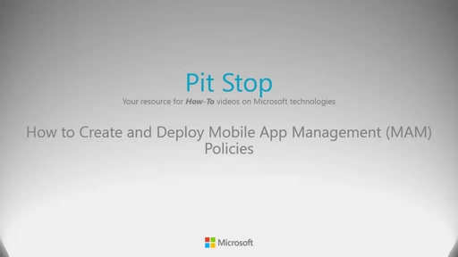 How to create and deploy Mobile Application Management (MAM) policies