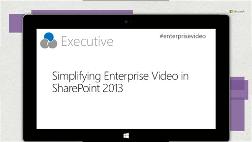 RAMP: Got Video?  Simplifying Enterprise Video Management in SharePoint 2013 and SharePoint Online