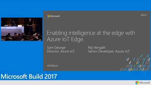 Azure IoT Edge in #MSBUILD Day 1 Keynote | Build 2017 | Channel 9