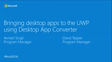Bringing Desktop Apps to the UWP Using Desktop App Converter