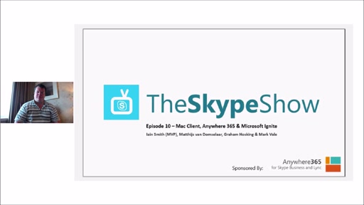 The Skype Show Episode 10 - Mac Client, Anywhere 365, Cloud PBX and Ignite