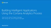 Building Intelligent Applications Using the Cortana Analytics Process