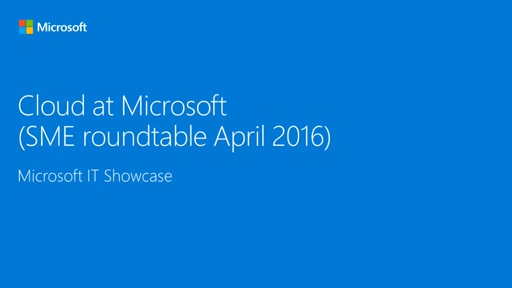 Cloud at Microsoft (SME Roundtable April 2016)