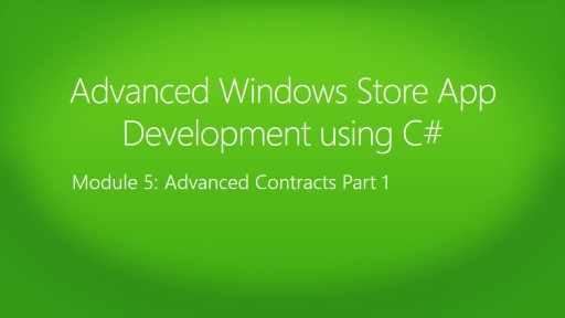 Advanced Windows Store App Development using C#: (05) Advanced Contracts Part 1