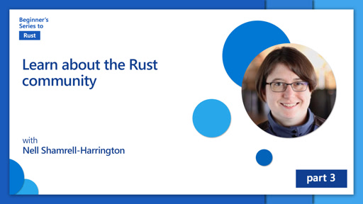 Learn about the Rust community [3 of 35] | Beginner's Series to: Rust