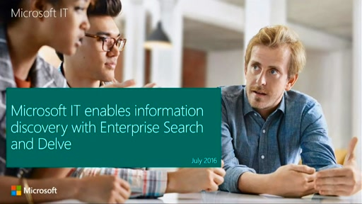 Microsoft IT enables information discovery with Enterprise Search and Delve