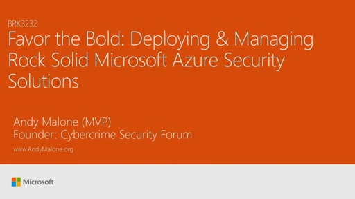 Favor the bold: deploying and managing rock-solid Microsoft Azure Security Solutions