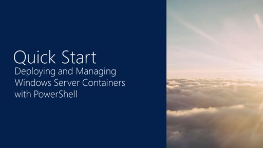 Quick Start #2: Deploying and Managing Windows Server Containers with PowerShell