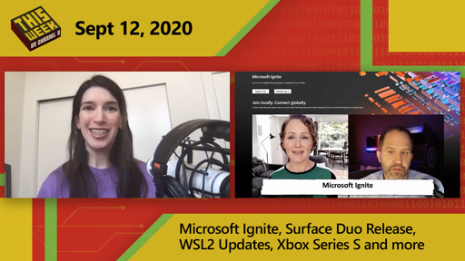 TWC9: Microsoft Ignite, Surface Duo Release, WSL2 Updates, Xbox Series S and more