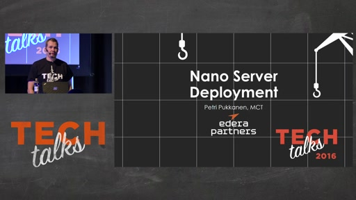 Tech Talks 2016 Dell EMC Stage 1 Nano Server Deployment