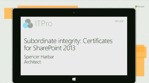 Subordinate integrity: Certificates for SharePoint 2013