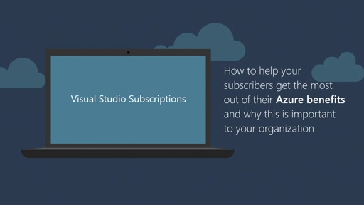 How to help your subscribers get the most out of their Azure benefits and why this is important to your organization