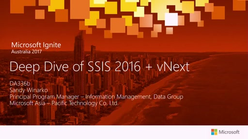 Deep Dive of SSIS 2016 + vNext