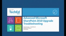 Advanced Microsoft SharePoint 2010 Upgrade Troubleshooting