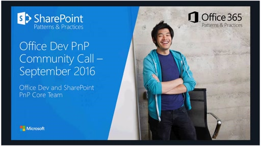 SharePoint / Office 365 Dev Patterns & Practices - September 2016 Community Call
