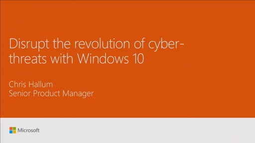 Disrupt the revolution of cyber-threats with Windows 10