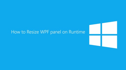 How to resize WPF panel at Runtime