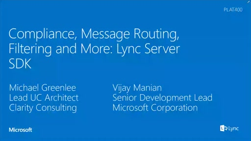 Compliance, Message Routing, Filtering and More: Lync Server SDK
