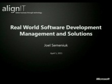Align IT Tour 2011: Development Managers: Session 3 of 3: Real World Software Development Management and Solutions