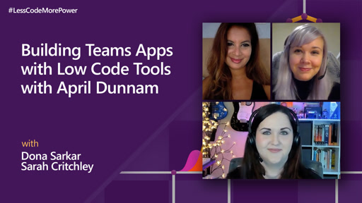 Building Teams Apps with Low Code Tools with April Dunnam