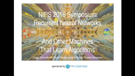 Recurrent Neural Networks and Other Machines that Learn Algorithms Symposium Session 1