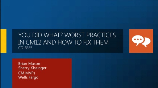 You Did What? Worst Practices in Configuration Manager 2012 and How to Fix Them