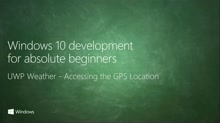UWP-059 - UWP Weather - Accessing the GPS Location