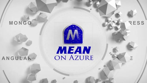 MEAN on Azure Episode 1 : Intro and Setting up your Dev Environment