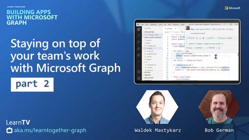 Staying on top of your team's work with Microsoft Graph (Part 2)