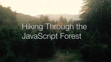 Monthly Meetup January 2016 - Topic 2: Hiking Through the JavaScript Forest by Jamund Ferguson