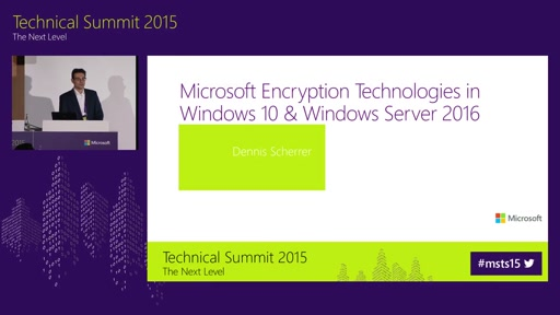 Deep Dive in Microsoft Encryption Technologies in Windows 10 & Windows Server 2016