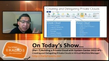 TechNet Radio: (Part 7) Building a Private Cloud with System Center 2012 Service Pack 1 – Creating & Delegating Private Clouds in Virtual Machine Manager