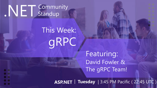 ASP.NET Community Standup - June 4th, 2019 - gRPC with the gRPC Team