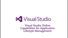 Visual Studio Online Capabilities for Application Lifecycle Management