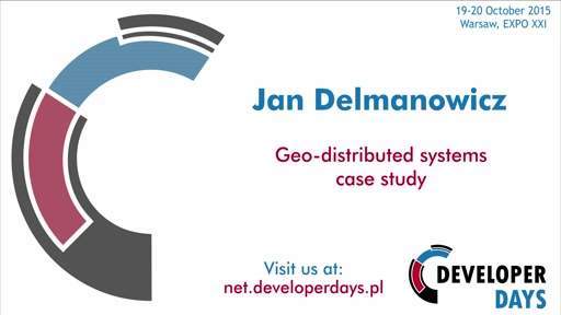 Geo-distributed systems – case study - Jan Delmanowicz