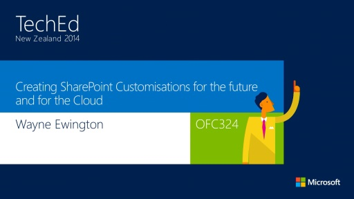 Creating SharePoint Customisations for the future and for the Cloud
