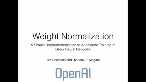Weight Normalization: A Simple Reparameterization to Accelerate Training of Deep Neural Networks