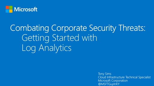 Combating Corporate Security Threats:  Getting Started with Log Analytics