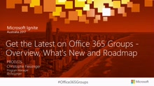 Get the Latest on Office 365 Groups - Overview, What's New and Roadmap