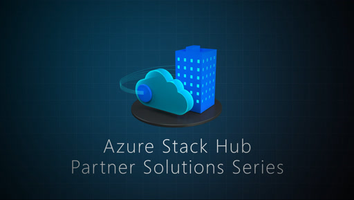 Azure Stack Hub Partner Solutions Series – intro