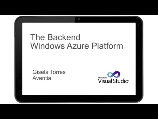 AGILE ROADSHOW THE BACKEND - THE WINDOWS AZURE PLATFORM